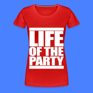 Life of the Party Women's T-Shirts - Women's Premium T-Shirt