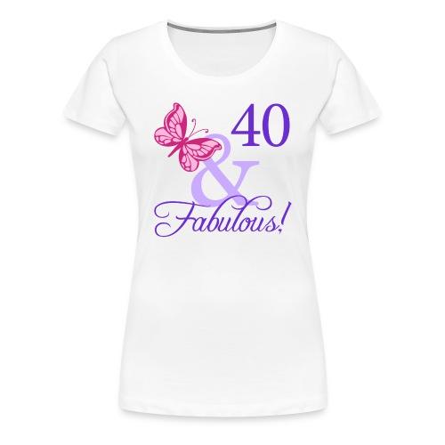 Fabulous 40th Birthday - Women's Premium T-Shirt