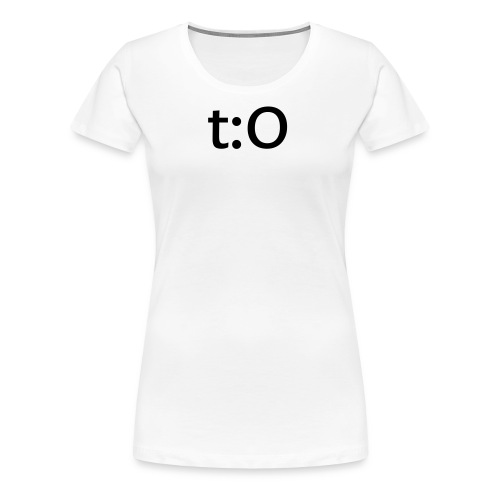 t:O for womanly women. (white) - Women's Premium T-Shirt