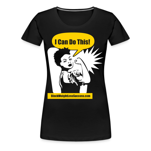 I Can Do It Black Weight Loss Success T-Shirt with 'fro - Women's Premium T-Shirt