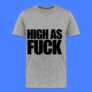 High As Fuck T-Shirts - Men's Premium T-Shirt
