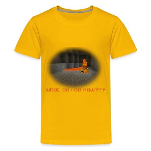 What Do I Do Now? - Kids' Premium T-Shirt
