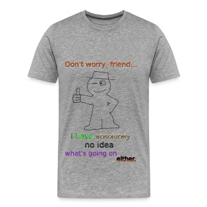 No Worries! - Men's Premium T-Shirt