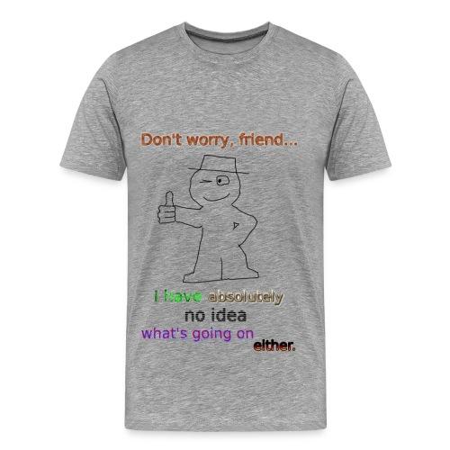 No Worries! - Men's Premium T-Shirt