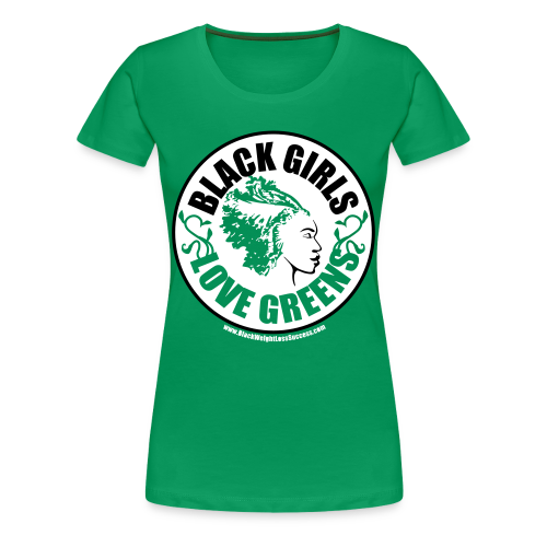 Black Girls Love Greens Tshirt - Women's Plus Size - Women's Premium T-Shirt