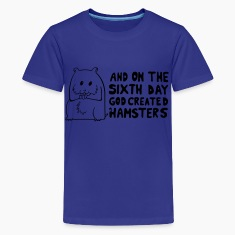 God created hamster on the 6th day Kids' Shirts
