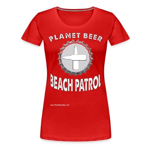 Planet Beer Beach Patrol Premium T-Shirt - Women's Premium T-Shirt