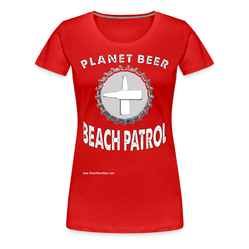 Planet Beer Beach Patrol Premium T-Shirt - Women's Premium T-Shirt