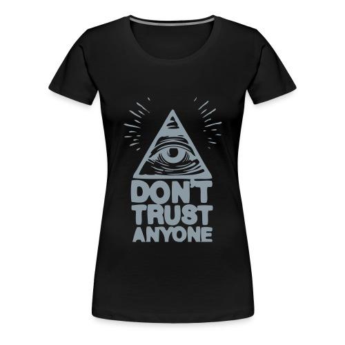 Don't Trust Anyone Tee in Black - Women's Premium T-Shirt
