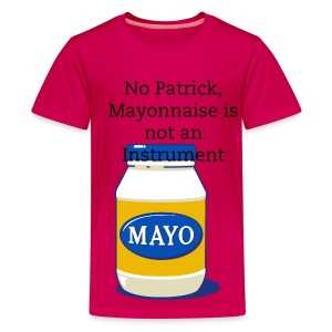Is Mayonnaise an Instrument? - Kids' Premium T-Shirt