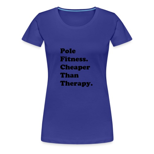 Pole Therapy  - Women's Premium T-Shirt