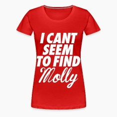 I Can't Seem To FInd Molly Women's T-Shirts