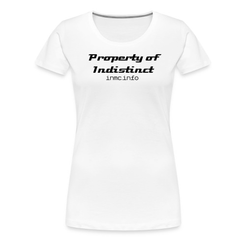 Poperty of Indistinct - Women's Premium T-Shirt