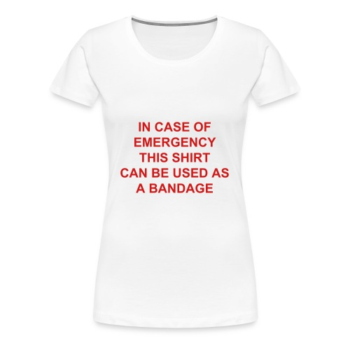 In Case of Emergency - Women's Premium T-Shirt