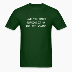Have you tried turning it on and off again? T-Shirts