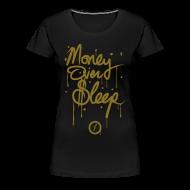 T-Shirts ~ Women's Premium T-Shirt ~ Money Over Sleep [metallic gold]