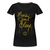 Women's T-Shirts ~ Women's Premium T-Shirt ~ Money Over Sleep [metallic gold]
