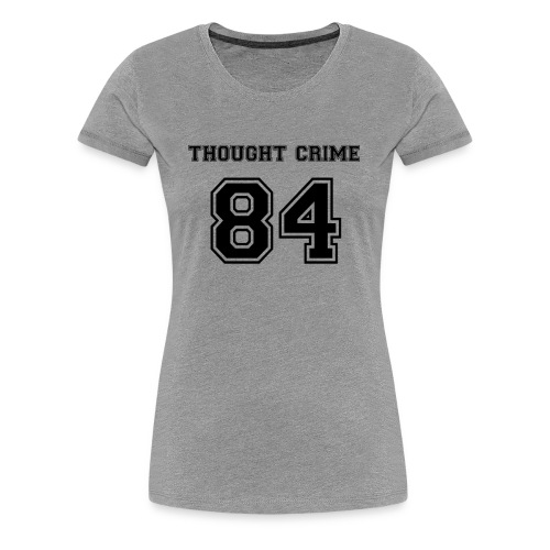 Thought Crime - Women's Premium T-Shirt