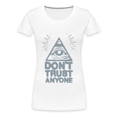 Don't Trust Anyone Tee in White - Women's Premium T-Shirt