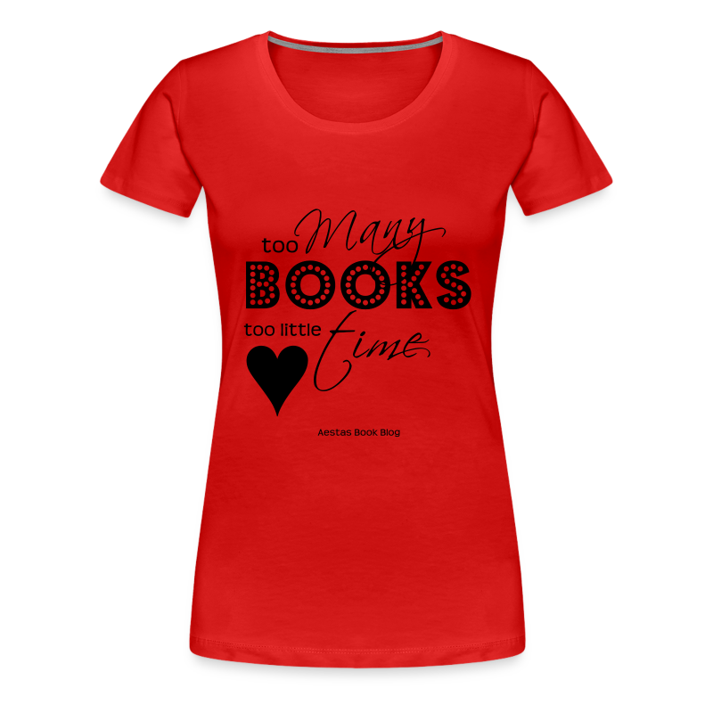 too many books too little time (BLACK).png - Women's Premium T-Shirt