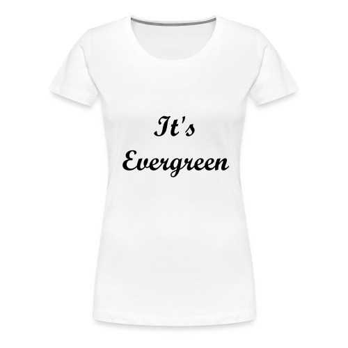 Evergreen, white, Women, T-shirt - Women's Premium T-Shirt