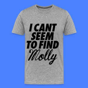 I Can't Seem To FInd Molly T-Shirts - Men's Premium T-Shirt