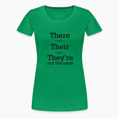 There, Their, They're not the same Women's T-Shirts