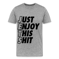 T-Shirts ~ Men's Premium T-Shirt ~ Just Enjoy This Shit Jets T-Shirts