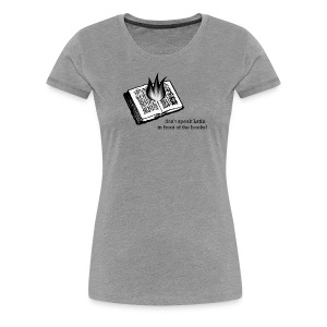 Womens Don't Speak Latin in Front of the books! tee - Women's Premium T-Shirt