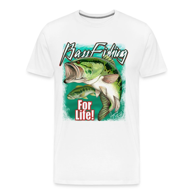 Bass fishing for life t shirt spreadshirt for Bass fishing shirt