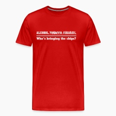 Alcohol, Tobacco, Firearms. Who is bringing chips T-Shirts