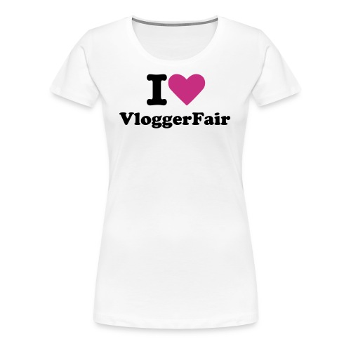 I love Vloggerfair - Women's Premium T-Shirt