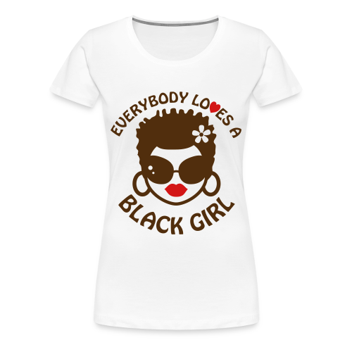 Everyone Loves a Black Girl Womens T-Shirt with Short 'locks (Version 2) Plus Size - Women's Premium T-Shirt