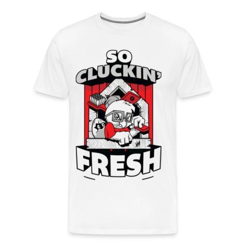 SO CLUCKIN FRESH Tee - Men's Premium T-Shirt