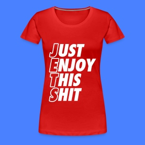 Just Enjoy This Shit Jets Women's T-Shirts - Women's Premium T-Shirt