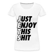 T-Shirts ~ Women's Premium T-Shirt ~ Just Enjoy This Shit Jets Women's T-Shirts