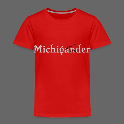 Michigander - Toddler Premium T-Shirt