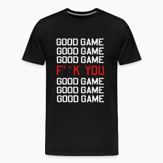 Good Game F You T-Shirts