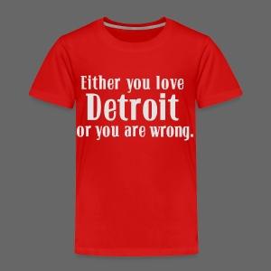 Detroit or Wrong - Toddler Premium T-Shirt