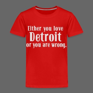 Detroit or Wrong - Toddler Premium T-Shirt