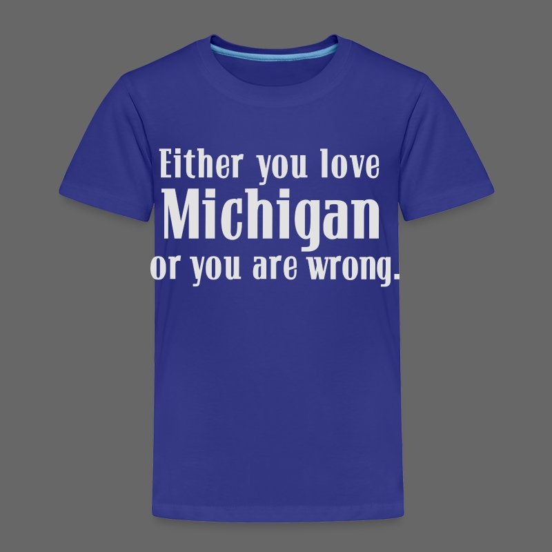 Michigan or Wrong - Toddler Premium T-Shirt
