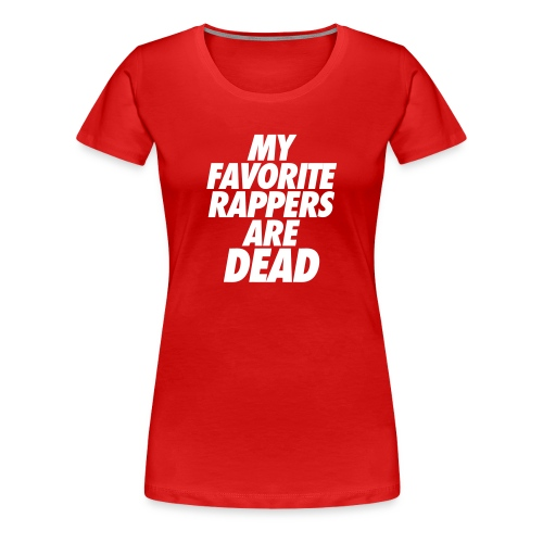 Ladies My Fav Rapper - Women's Premium T-Shirt