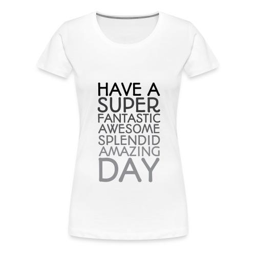 Amazing Day Tee - Women's Premium T-Shirt