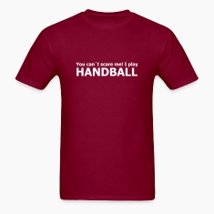 you can´t scare me! I play handball T-Shirts