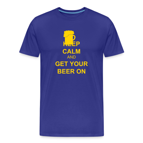 Keep Calm Get Your Beer On Men's Premium T-Shirt - Men's Premium T-Shirt