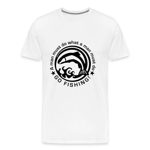 A man must do.. - Men's Premium T-Shirt