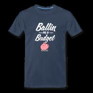 T-Shirts ~ Men's Premium T-Shirt ~ Ballin Ona Budget T-shirt