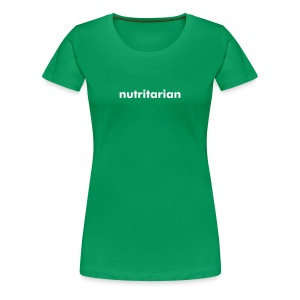 Nutritarian T (Free Color) - Women's Premium T-Shirt