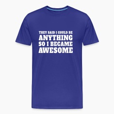 So I became Awesome T-Shirts