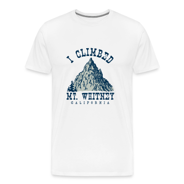 I climbed Mt. Whitney T-Shirts